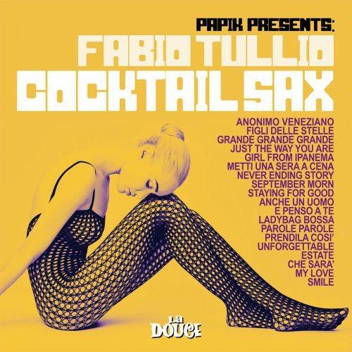 Papik & Fabio Tullio - Cocktail Sax (Papik Presents Fabio Tullio) (2018)