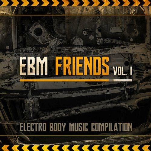 Various Artists - Ebm Friends Vol. 1 (2018)