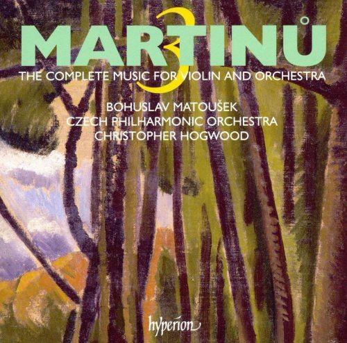 Bohuslav Matousek, Christopher Hogwood - Bohuslav Martinu: Complete Works for Violin & Orchestra, Vol.3 (2007) Full Album
