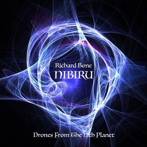 Richard Bone - Nibiru Drones From The 12Th Planet (2018)