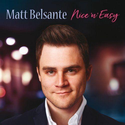 Matt Belsante - Nice 'N' Easy (2018) Full Album