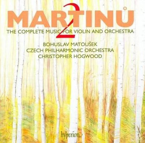 Bohuslav Matousek, Christopher Hogwood - Bohuslav Martinu: Complete Works for Violin & Orchestra, Vol.2 (2007) Full Album