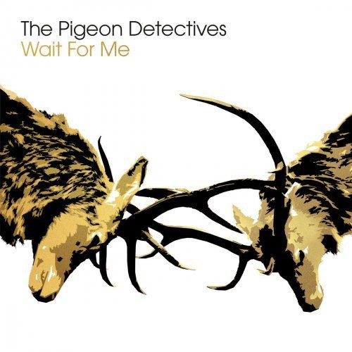 The Pigeon Detectives - Wait for Me (10th Anniversary Deluxe Edition) (2017)