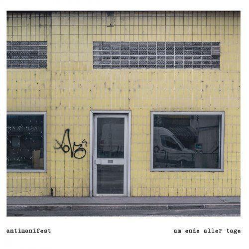 Antimanifest - Am Ende Aller Tage (2018) Full Album