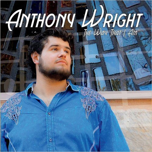 Anthony Wright - The Way That I Am (2018) Full Album