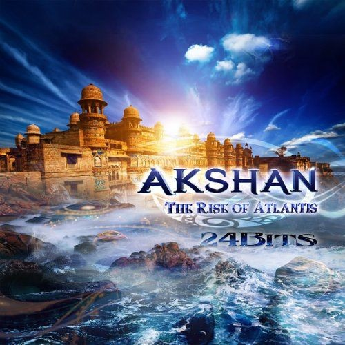 Akshan - The Rise of Atlantis (2013) [HDTracks] Full Album