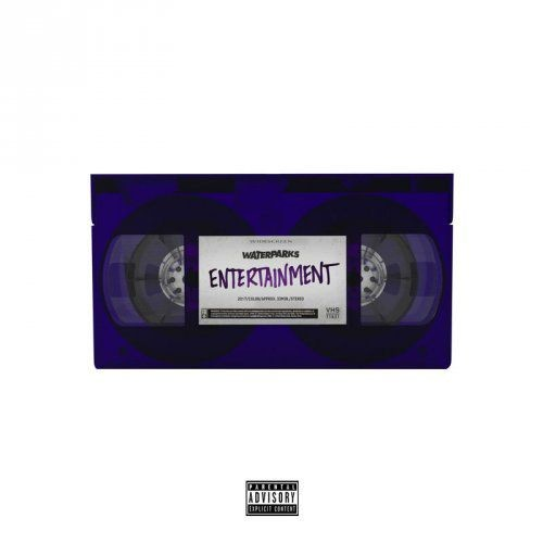 Waterparks - Entertainment (2018)