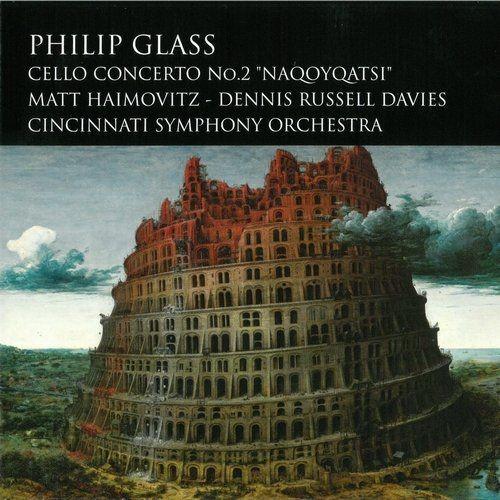Matt Haimovitz, Cincinnati Symphony Orchestra, Dennis Russell Davies - Philip Glass: Cello Concerto ...