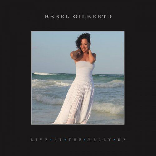 Bebel Gilberto - Live at the Belly Up (2017)