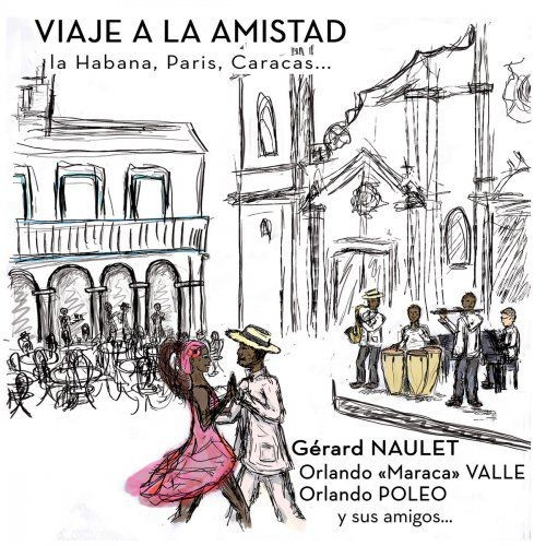 Gérard Naulet - Viaje a la amistad (2018) [Hi-Res]