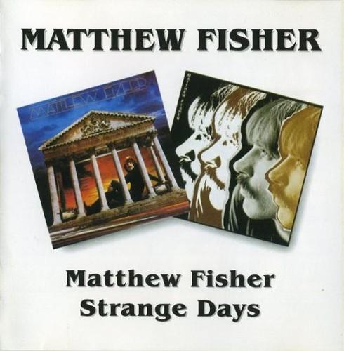 Matthew Fisher - Matthew Fisher / Strange Days (Reissue, Remastered) (1979-81/2000)