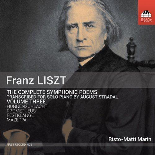 Risto-Matti Marin - Liszt: Complete Symphonic Poems Transcribed for Solo Piano, Vol. 3 (2018)