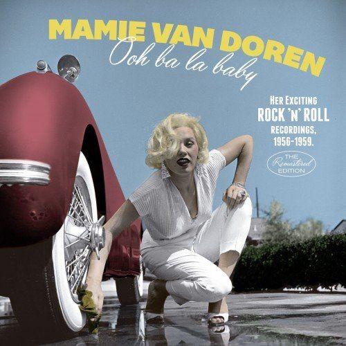 Mamie Van Doren - Ooh Ba La Baby: Her Exciting Rock N' Roll Recordings 1956-1959 (2016)