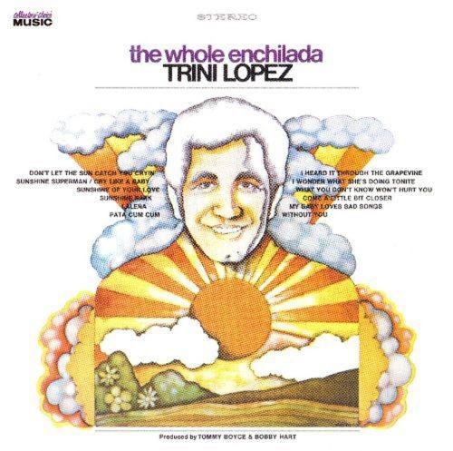 Trini Lopez - The Whole Enchilada (Reissue) (1969/2007)