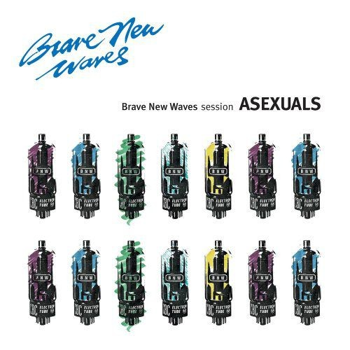 Asexuals - Brave New Waves Session (2017) Full Album