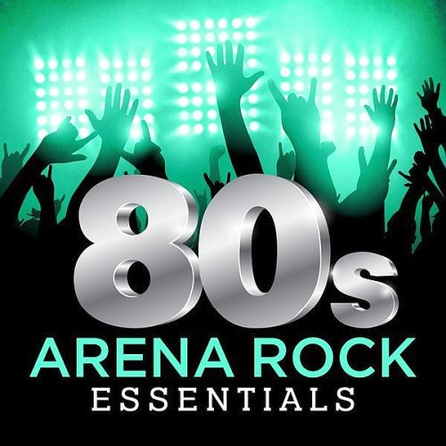 Various Artists - 80s Arena Rock Essentials (2017)