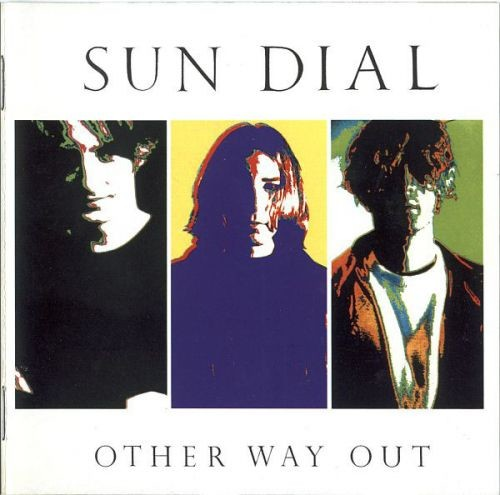 Sun Dial - Other Way Out (Reissue) (1991)