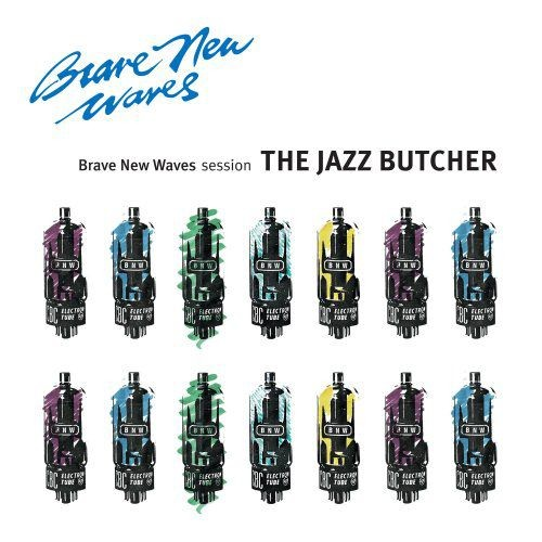 The Jazz Butcher - Brave New Waves Session (2017)