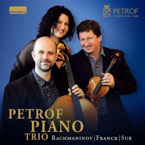 Petrof Piano Trio - Rachmaninoff, Franck & Suk: Works for Piano Trio (2018)