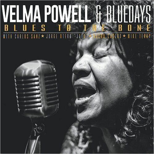 Velma Powell & Bluedays - Blues To The Bone (2018)