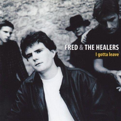 Fred & The Healers - I Gotta Leave (1998) Lossless