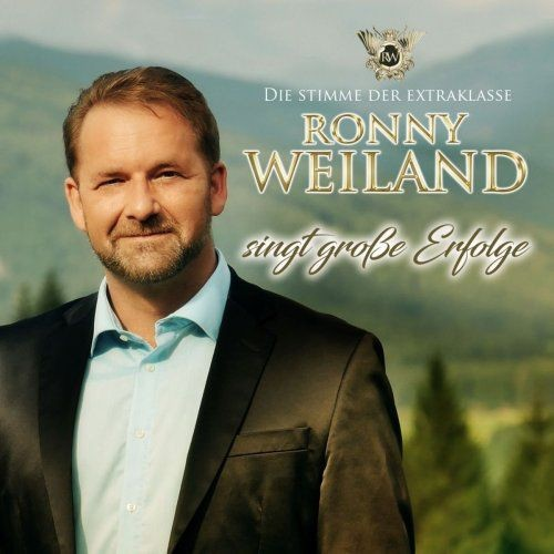 Ronny Weiland - Ronny Weiland singt große Erfolge (2018)