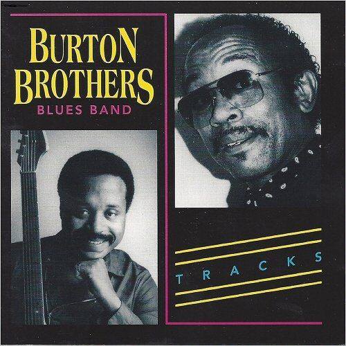 Burton Brothers Blues Band - Tracks (1994) Full Album