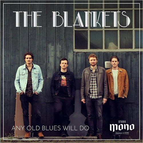The Blankets - Any Old Blues Will Do (2017)