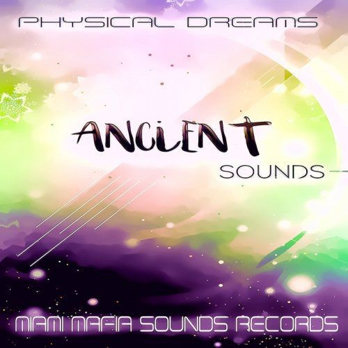 Physical Dreams - Ancient Sounds (2018)