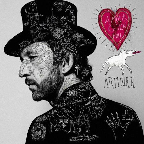 Arthur H - Amour chien fou (2018) [Hi-Res] Full Album
