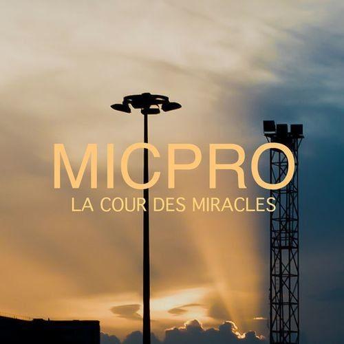 Mic-Pro - La Cour Des Miracles (2018) Full Album