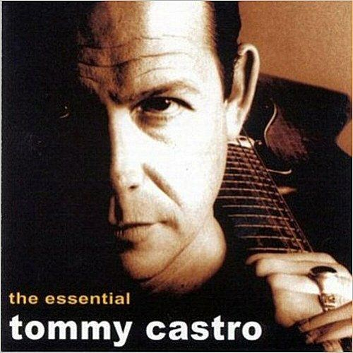 Tommy Castro - The Essential Tommy Castro (2001) Full Album