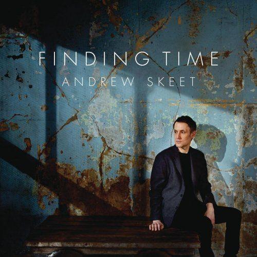 Andrew Skeet - Finding Time (2015) [Hi-Res] Full Album