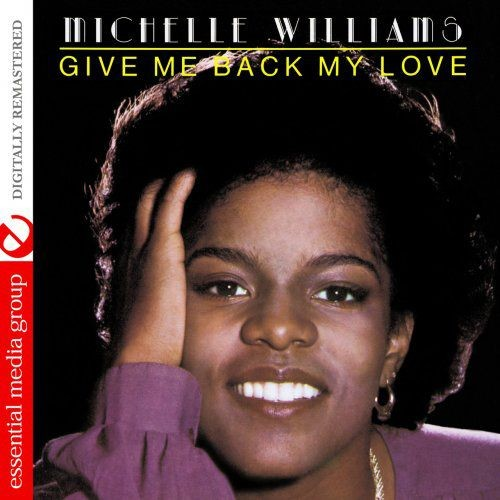Michelle Williams - Give Me Back My Love (Digitally Remastered) (1979/2013)