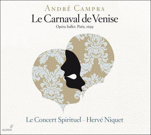 Le Concert Spirituel, Herve Niquet - Campra: Le Carnaval de Venise (2011)
