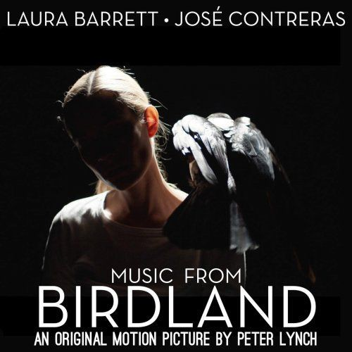 Laura Barrett & Jose Contreras - Music from Birdland (Original Motion Picture Soundtrack) (2018)