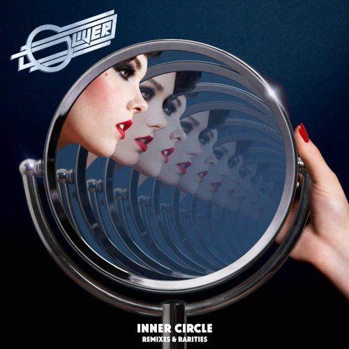 Oliver - Inner Circle: Remixes & Rarities (2018)