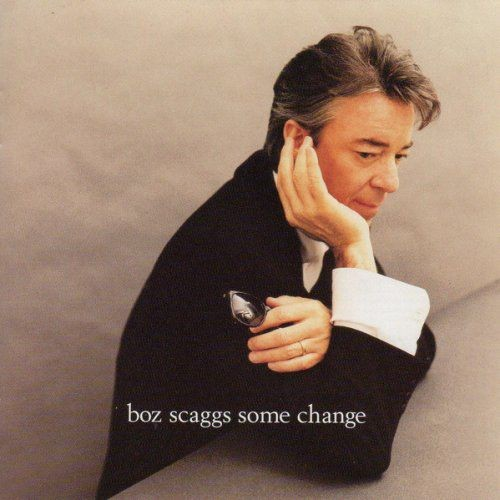 Boz Scaggs - Some Change (1994) Full Album