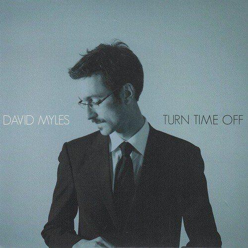 David Myles - Turn Time Off (2010)