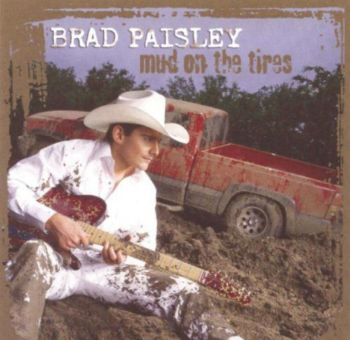 Brad Paisley - Mud On The Tires (2003) [Hi-Res] Full Album