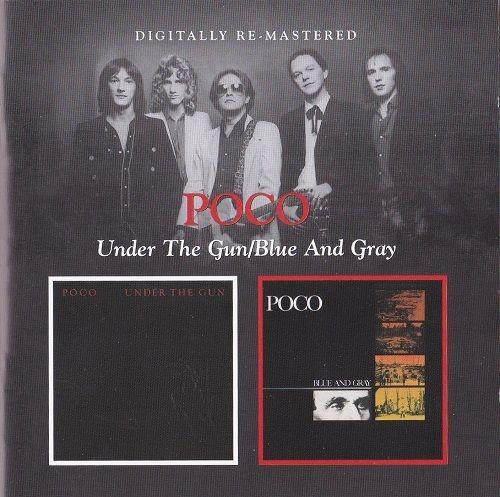 Poco - Under The Gun / Blue and Gray (Reissue) (1980-81/2011)