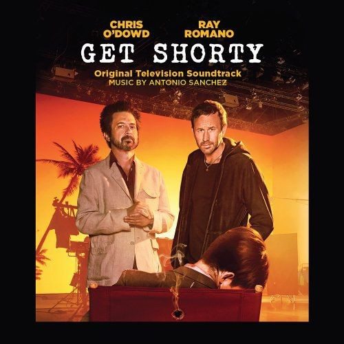 Antonio Sanchez - Get Shorty (Original Television Soundtrack) (2018)