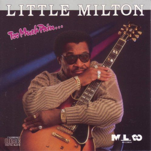 Little Milton - Too Much Pain (1990)