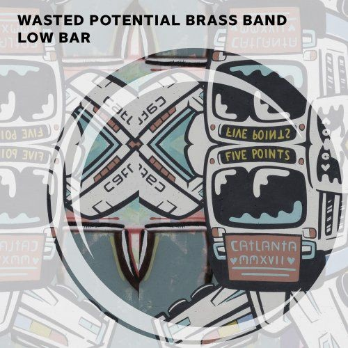 Wasted Potential Brass Band - Low Bar (Recorded Live in Athens) (2018)
