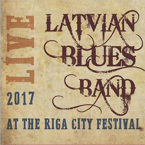 Latvian Blues Band - Live At The Riga City Festival 2017 (2018)