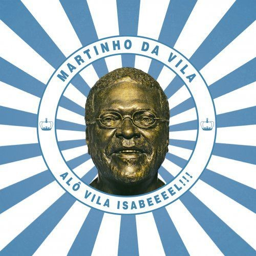 Martinho Da Vila - Alo Vila Isabeeel!!! (2018)