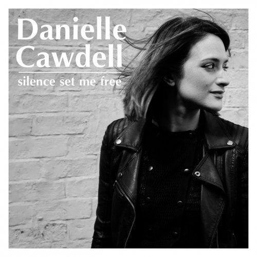 Danielle Cawdell - Silence Set Me Free (2018)