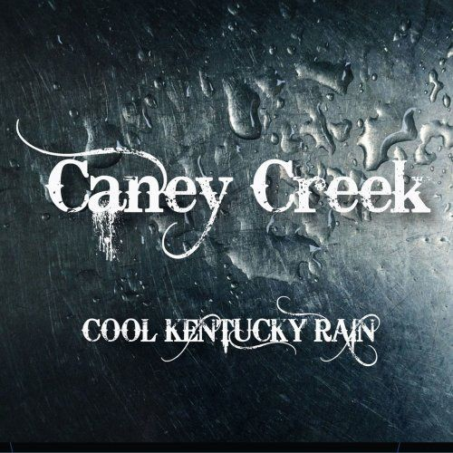 Caney Creek - Cool Kentucky Rain (2018)