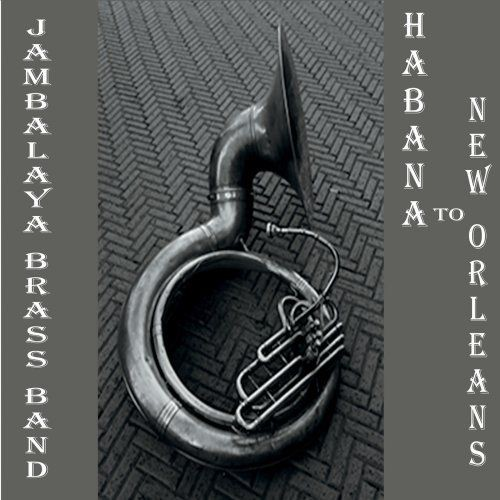 Jambalaya Brass Band - Habana To New Orleans (2018) Full Album