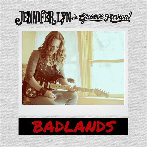 Jennifer Lyn & The Groove Revival – Badlands (2018)